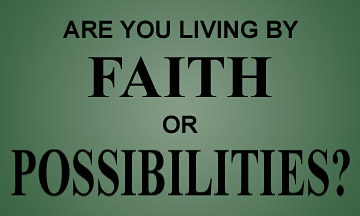 Are you living by faith?